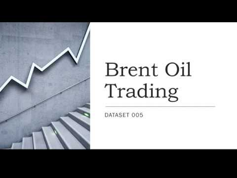 Dataset 005 – Brent Oil: Going with the flow